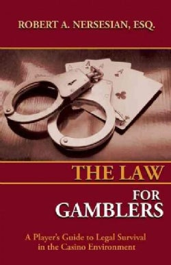 The Law for Gamblers: A Legal Guide to the Casino Environment (Paperback)