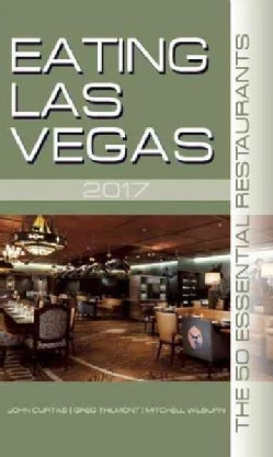 Eating Las Vegas 2017: The 50 Essential Restaurants (Paperback)