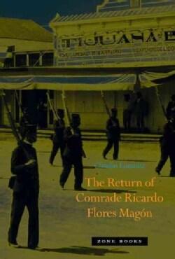 The Return of Comrade Ricardo Flores Magon (Hardcover)