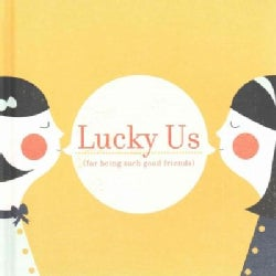Lucky Us: (For Being Such Good Friends) (Hardcover)