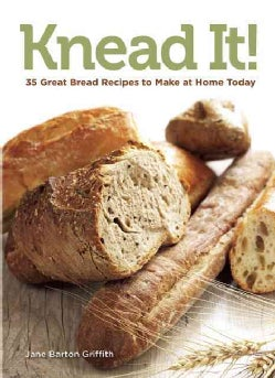 Knead It!: 35 Great Bread Recipes to Make at Home Today (Paperback)