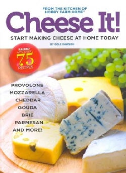 Cheese It!: Start Making Cheese at Home Today (Paperback)