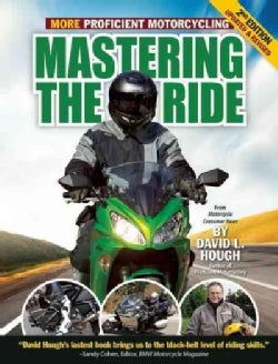 Mastering the Ride: More Proficient Motorcycling (Paperback)