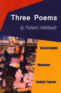 Three Poems: Bassacksenglish, Monopoems, Coming(s) Together (Paperback)