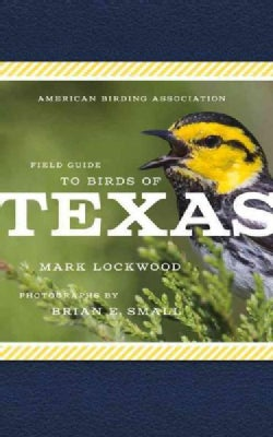 American Birding Association Field Guide to Birds of Texas (Paperback)