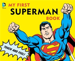 My First Superman Book: Touch and Feel (Board book)