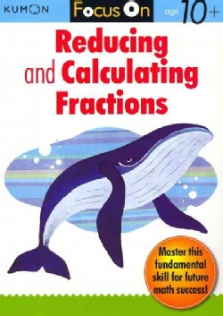 Kumon Focus on Reducing and Calulating Fractions (Paperback)