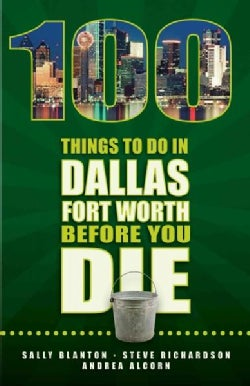 100 Things to Do in Dallas-Fort Worth Before You Die (Paperback)
