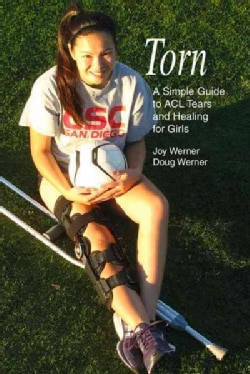 Torn: A Simple Guide to ACL Tears and Healing for Girls (Paperback)
