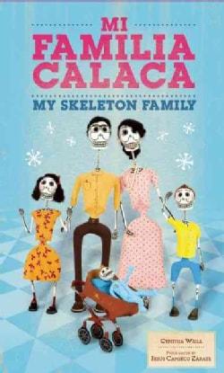 Mi Familia Calaca / My Skeleton Family (Hardcover)