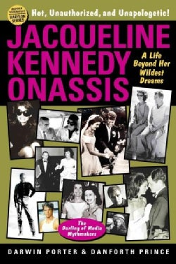 Jacqueline Kennedy Onassis: A Life Beyond Her Wildest Dreams (Paperback)