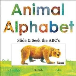 Animal Alphabet: Slide & Seek the ABC's (Board book)