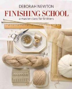 Finishing School: A Master Class for Knitters (Hardcover)