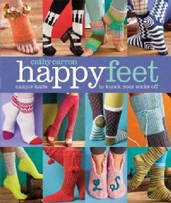 Happy Feet: Unique Knits to Knock Your Socks Off (Paperback)