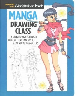 Manga Drawing Class: A Guided Sketchbook for Creating Fantasy & Adventure Characters (Paperback)