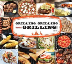 Grilling, Grilling & More Grilling! (Hardcover)