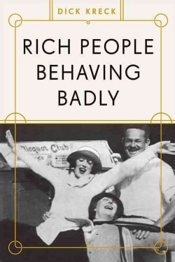 Rich People Behaving Badly (Paperback)