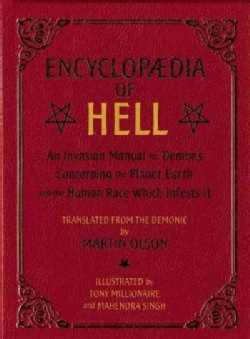 Encyclopaedia of Hell: An Invasion Manual for Demons Concerning the Planet Earth and the Human Race Which Infests It (Paperback)