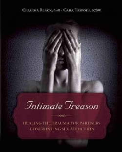 Intimate Treason: Healing the Trauma for Partners Confronting Sex Addiction (Paperback)