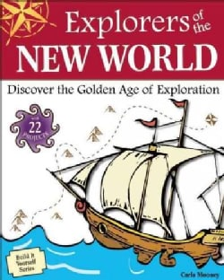 Explorers of the New World: Discover the Golden Age of Exploration (Paperback)