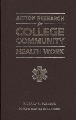 Action Research for College-Level Community Health Work: Getting Out, Going Into, Giving Back (Hardcover)