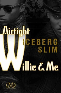 Airtight Willie & Me: The Story of the South's Black Underworld (Paperback)