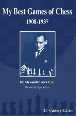 My Best Games of Chess: 1908-1937 (Paperback)