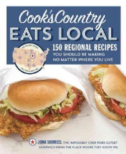 Cook's Country Eats Local: 150 Regional Recipes You Should Be Making No Matter Where You Live (Paperback)