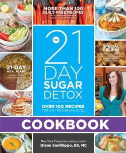 The 21 Day Sugar Detox Cookbook: Over 100 Recipes for Any Program Level (Paperback)