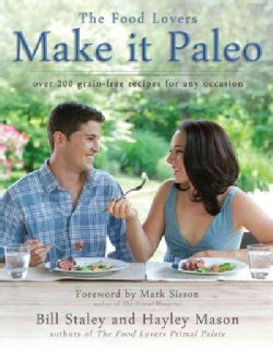 Make It Paleo: Over 200 Grain-Free Recipes for Any Occasion (Paperback)