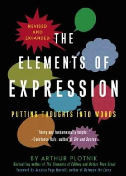 The Elements of Expression: Putting Thoughts into Words (Paperback)