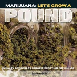 Marijuana Let's Grow a Pound: Day by Day Guide to Growing More Than You Can Smoke (Paperback)