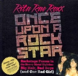 Once upon a Rock Star: Backstage Passes in the Heavy Metal Eighties - Big Hair, Bad Boys (And One Bad Girl) (Paperback)