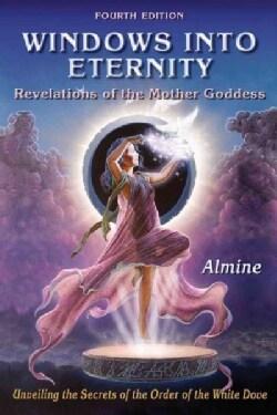 Windows into Eternity: Revelations of the Mother Goddess (Paperback)