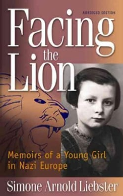Facing the Lion: Memoirs of a Young Girl in Nazi Europe (Paperback)