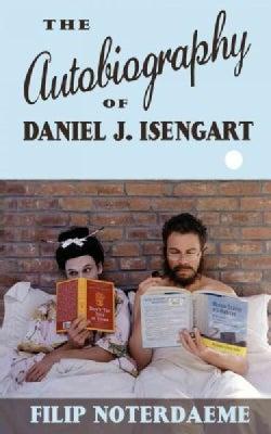 The Autobiography of Daniel J. Isengart (Paperback)