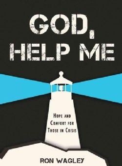 God, Help Me: Hope and Comfort for Those in Crisis (Paperback)
