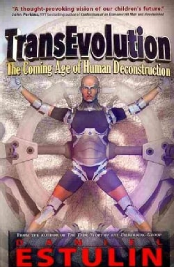 TransEvolution: The Coming Age of Human Deconstruction (Paperback)