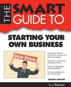 The Smart Guide to Starting Your Own Business (Paperback)
