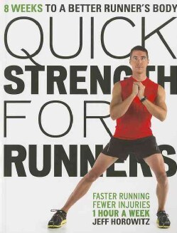 Quick Strength for Runners: 8 Weeks to a Better Runner's Body (Paperback)