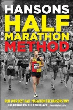 Hansons Half-Marathon Method: Run Your Best Half-Marathon the Hansons Way (Paperback)