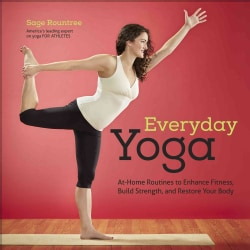 Everyday Yoga: At-Home Routines to Enhance Fitness, Build Strength, and Restore Your Body (Paperback)