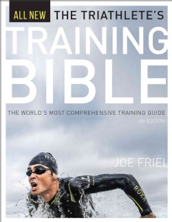 The Triathlete's Training Bible: The World's Most Comprehensive Training Guide (Paperback)