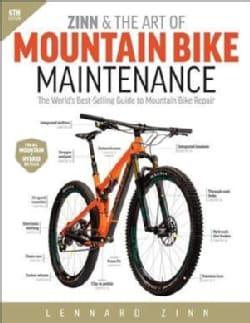 Zinn & the Art of Mountain Bike Maintenance: The World's Best-selling Guide to Mountain Bike Repair (Paperback)