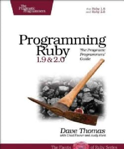 Programming Ruby 1.9 & 2.0: The Pragmatic Programmers' Guide (Paperback)