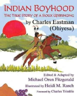Indian Boyhood: The True Story of a Sioux Upbringing (Hardcover)