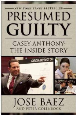 Presumed Guilty: Casey Anthony: The Inside Story (Hardcover)