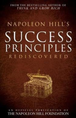 Napoleon Hill's Success Principles Rediscovered (Paperback)