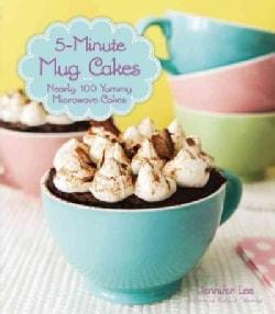 5-minute Mug Cakes: Nearly 100 Yummy Microwave Cakes (Paperback)