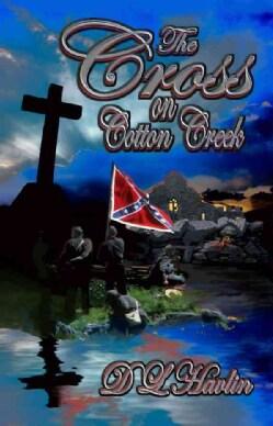 The Cross on Cotton Creek (Paperback)